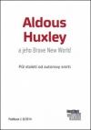 Aldous Huxley a jeho Brave New World - Půl století od autorovy smrti