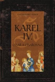 Karel IV - Císař a císařovna