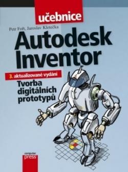 Autodesk Inventor: Tvorba digitálních prototypů