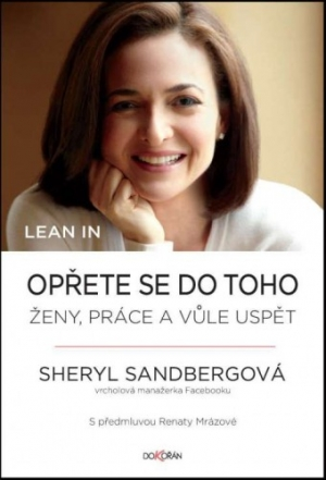 Lean In. Opřete se do toho: Ženy, práce a vůle uspět