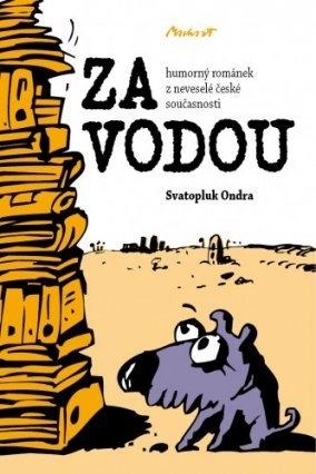 ZA VODOU - humorný románek z neveselé české současnosti